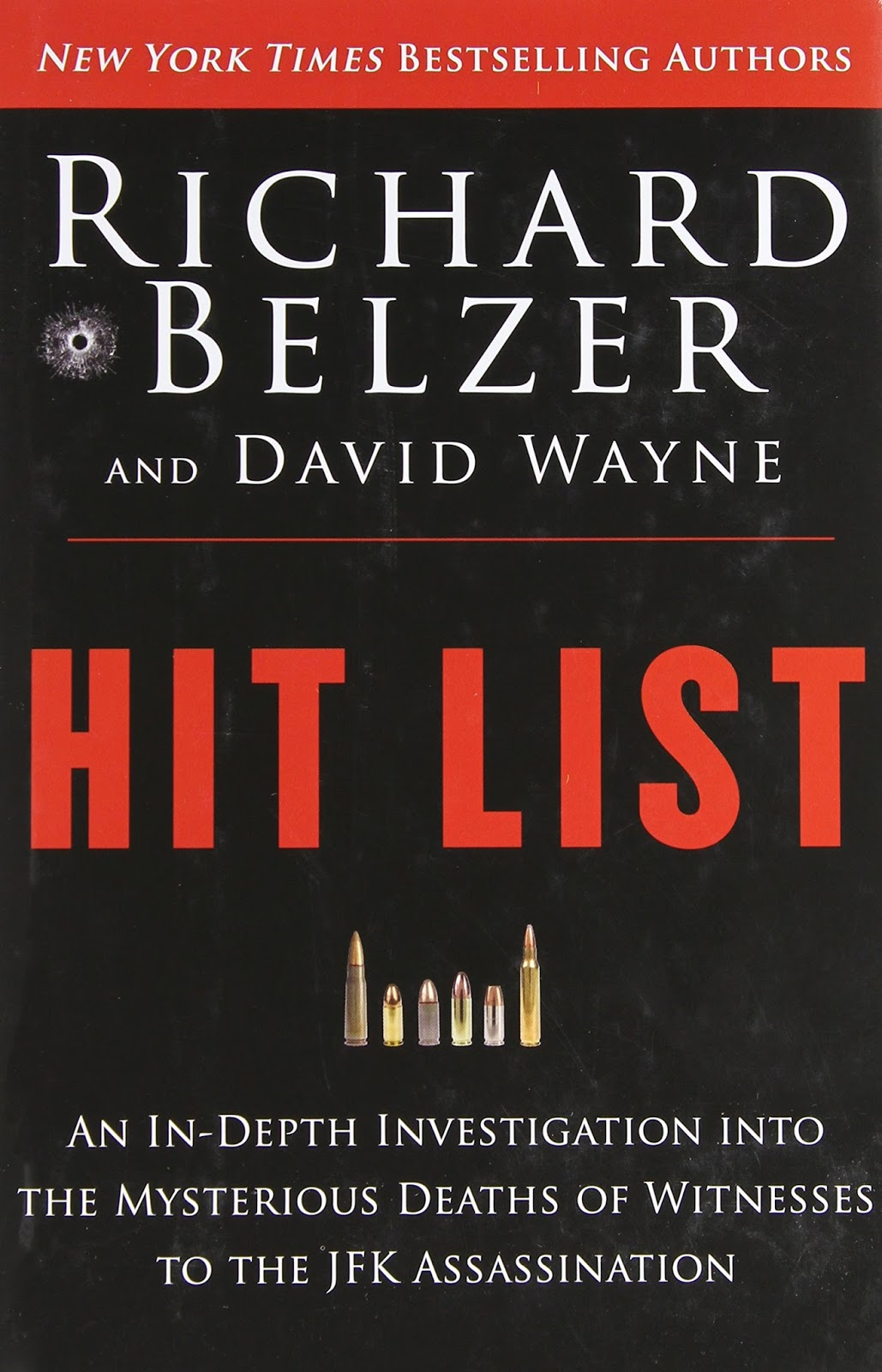 my top plus favorite jfk assassination books favorite dvds 6 hit list an in depth investigation into the mysterious deaths of witnesses to the jfk assassination by richard belzer and david wayne 2013